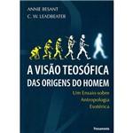 Livro - Visão Teosófica das Origens do Homem, a - um Ensaio Sobre Antropologia Esotérica