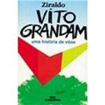 Livro - Vito Grandam: uma História de Voos - Conforme a Nova Ortografia