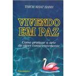 Livro - Vivendo em Paz: Como Praticar a Arte de Viver Conscientemente