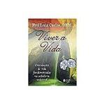 Livro - Viver a Vida - Orientações de Vida Fundamentadas na Sabedoria Universal