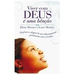 Livro - Viver com Deus é uma Bênção: Desfrute a Alegria de um Relacionamento Permanente com o Criador