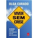 Livro - Viver Sem Crise: 10 Passos Essenciais para Conquistar uma Vida Mais Equilibrada