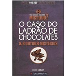 Livro - Você Consegue Resolver o Mistério 2: o Caso do Ladrão de Chocolates & Outros Mistérios