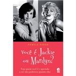 Livro - Você é Jackie ou Marilyn? - Veja Quem Você é e Aprenda a Ser Tão Poderosa Quanto Elas