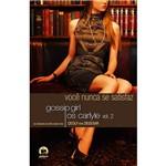 Livro - Você Nunca se Satisfaz - Gossip Girl - os Carlyle - Vol. 2