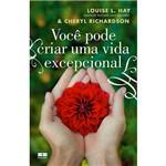 Livro - Você Pode Criar uma Vida Excepcional