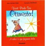 Livro - Você Pode Ser Otimista! - a Vida é o que Fazemos Dela.