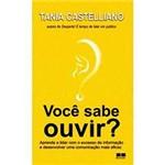 Livro - Você Sabe Ouvir? - Aprenda a Lidar com o Excesso de Informação e Desenvolver uma Comunicação Mais Eficaz