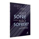 Livro - Você Sofre para não Sofrer - Forbes