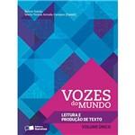 Livro - Vozes do Mundo: Leitura e Produção de Textos - Volume Único