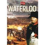 Livro - Waterloo: a Batalha que Mudou a História da Europa e Selou o Destino de Napoleão