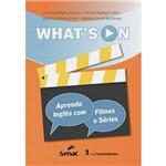 Livro - What's On: Aprenda Inglês com Filmes e Séries