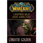 Livro - World Of Warcraft: Crepúsculo dos Aspectos