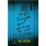 Livro - Yaqui Delgado Quer Quebrar a Sua Cara
