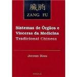 Livro - Zang Fu: Sistemas de Órgãos e Vísceras da Medicina Tradicional Chinesa
