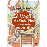 Livro - Zé Vagão da Rodafina e Sua Mãe