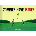 Livro - Zombies Have Issues