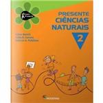 Livros: Projeto Presente - Ciências Naturais - 2º Ano - 1º Série