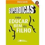 Livros - Superdicas para Educar Bem Seu Filho