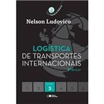 Logística de Transportes Internacionais: Série Comércio Exterior - Vol.3 2ª Ed