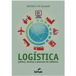 Logistica - Praticas, Tecnicas e Processos de Melhorias