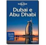 Lonely Planet Dubai e Abu Dhabi - Globo Livros