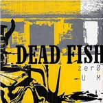 LP Dead Fish: Zero e um