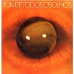 LP Tom Zé - Todos os Olhos