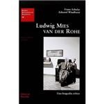 Ludwig Mies Van Der Rohe - Una Biografía Crítica