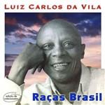 Luiz Carlos da Vila - Raças Brasil