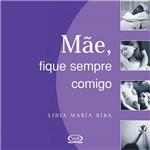 Mae, Fique Sempre Comigo - Vergara & Riba Editoras Ltda.
