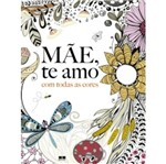 Mae te Amo - com Todas as Cores - Best Seller