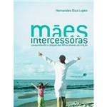 Maes Intercessoras - Versao Economica - 1ª Ed.