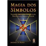 Magia dos Símbolos: Talismãs, Amuletos, Pantáculos, Pentáculos, Sigilos e Selos