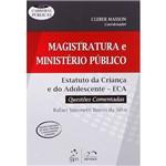 Magistratura e Ministério Público: Estatuto da Criança e do Adolescente - ECA - Questões Comentadas - Série Carreiras Públicas