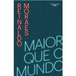 Maior que o Mundo - Volume 1 - 1ª Ed.