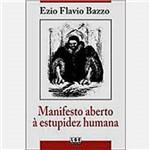 Manifesto Aberto a Estupidez Humana - Codice Comercio Distrib.e Casa Edit.ltda
