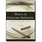 Manual de Consultoria Empresarial: Conceitos, Metodologia e Práticas