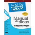 Manual de Dicas - Carreiras Policiais Carreiras Policiais - Polícia Civil Federal e Rodoviária Federal 1ª Ed