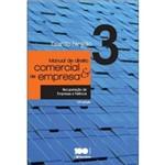 Manual de Direito Comercial e de Empresas. Recuperação de Empresas e Falência. Vol.3