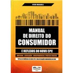 Manual de Direito do Consumidor e Reflexos do Novo