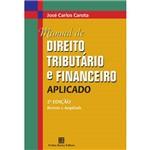 Manual de Direito Tributário e Financeiro Aplicado - Revista e Ampliada