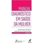 Manual Diagnóstico em Saúde da Mulher: Manole 1ª Edição 2014 Maciel / Silva