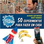 Manual do Mundo ¿ 50 Experimentos para Fazer em Casa 1ª Ed