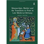 Manuscripts, Market And The Transition To Print In Late Medieval Brittany