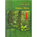 Maravilhas do Brasil: Flores - Wonders Of Brazil - Flowers - 2007 [Agenda]