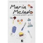 Maria Melado: Sobremesas Geladas e Quentes