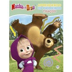 Masha e o Urso - Aprendendo os Primeiros Traços
