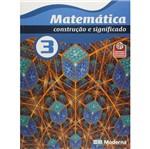 Matematica Construcao e Significado 3 - Moderna