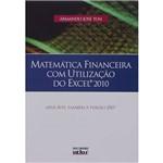 Matemática Financeira com Utilização do Excel 2010: Aplicável Também à Versão 2007
